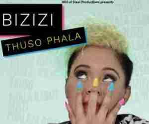 Bizizi - Thuso Phala